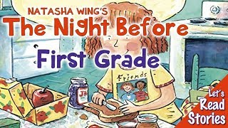 The Night Before First Grade Read Aloud - Back to School Books for Children read by Kids