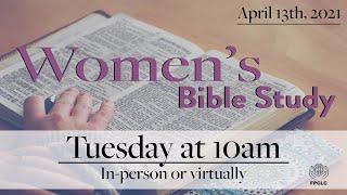 Women's Bible Study - April 13th, 2021