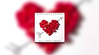 "Dizzy Dee x Pasika | ""All That I Need"" ( Audio) | FlipTunesMusic™"
