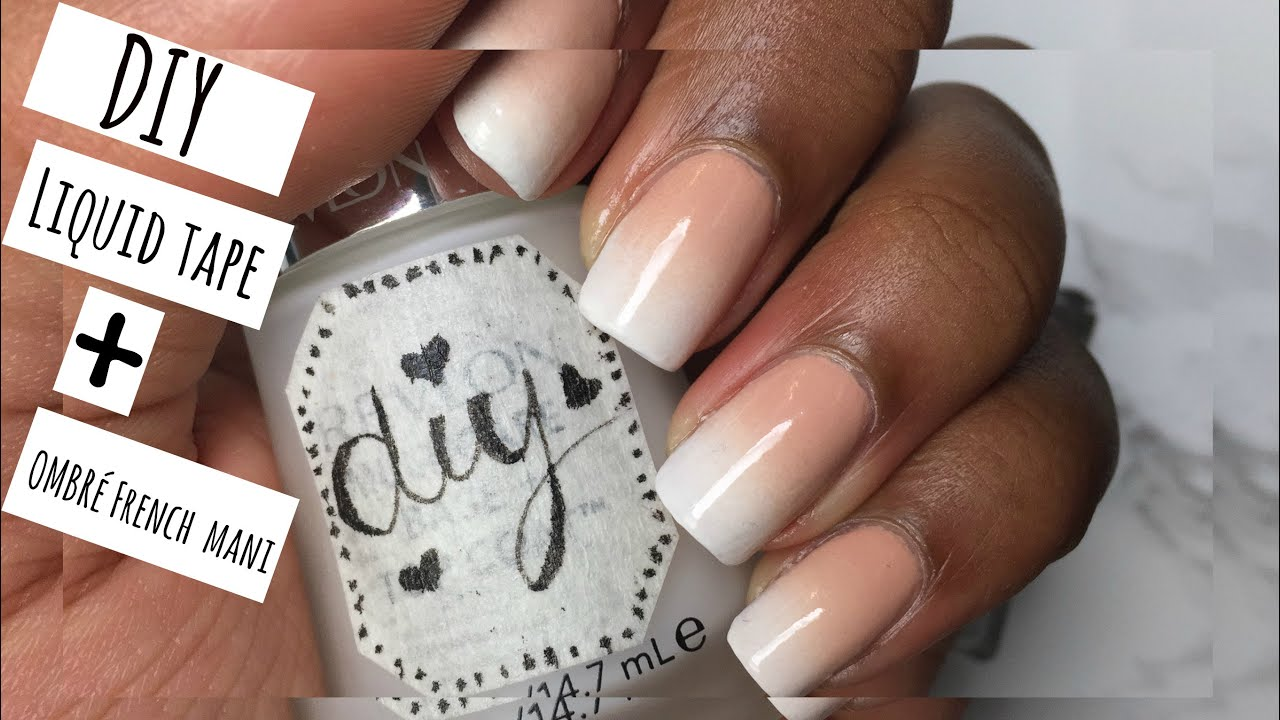 DIY Liquid Tape + NAIL ART Ombré French Manicure - YouTube