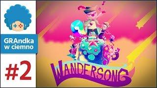 Wandersong PL #2 | Trollujemy trolla