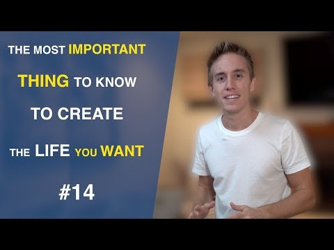 #14 The Most Important Thing To Know To Create The life You Want