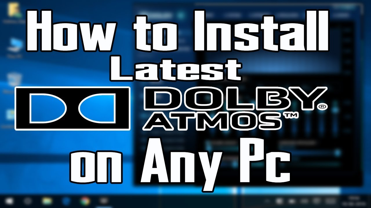 How To Install Dolby Atmos On Windows 10,8 1,8,7,XP In Pc/Laptop