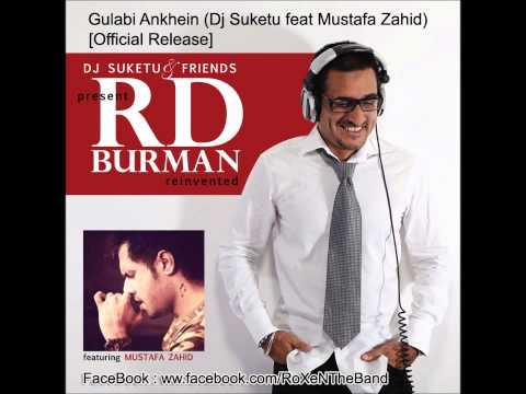Gulabi Ankhein  - Dj Suketu feat Mustafa Zahid