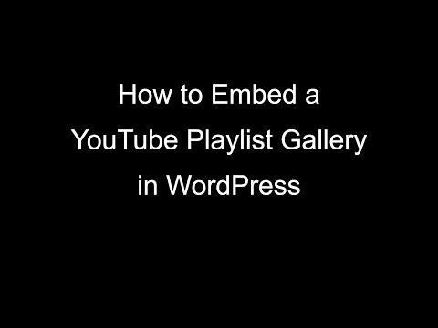 How to Embed a YouTube Playlist Gallery in WordPress