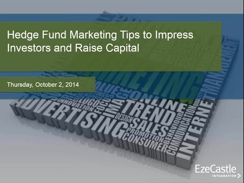 Webinar - Hedge Fund Marketing Tips to Impress Investors and Raise Capital