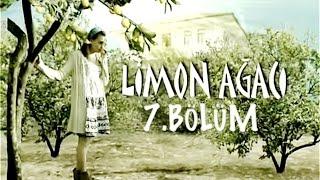 Limon Ağacı 7.Bölüm