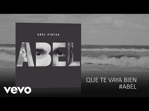 Abel Pintos - Que Te Vaya Bien