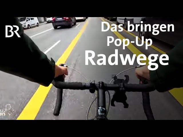 Verkehrswende: Pop-Up-Radwege in München | Gut zu wissen | BR