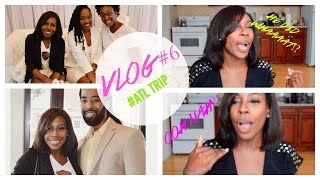 VLOG #7I ATL TRIP (PART 2)- Dating Advice & My Experiences