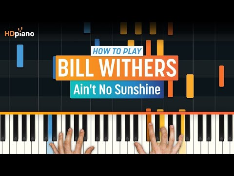 How To Play Aint No Sunshine  Bill Withers  HDpiano Part 1 Piano Tutorial