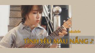 TÌNH YÊU MÀU NẮNG (Ukulele Cover) - Tiểu Linh