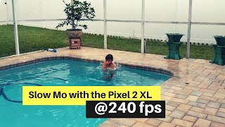 Slow Mo with the Pixel 2 XL in the pool @240 fps Holiday Weekend