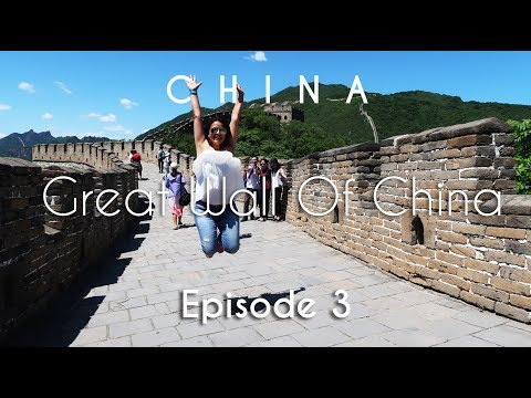 China Travel Guide | Great Wall of China, Tiananmen & Wangfujing | Beijing | Vacation Episode - 3/12