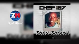 Chef 187 - Tuleya Tulekula [Audio] | ZedMusic | Zambian Music 2019