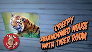 Creepy Abandoned House with Tiger Room