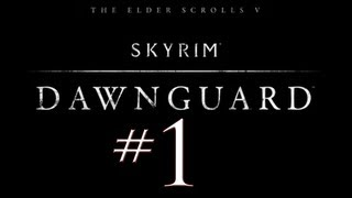 Skyrim: Dawnguard DLC PC Walkthrough / Gameplay Part 1 - Ghetto Rigging Returns