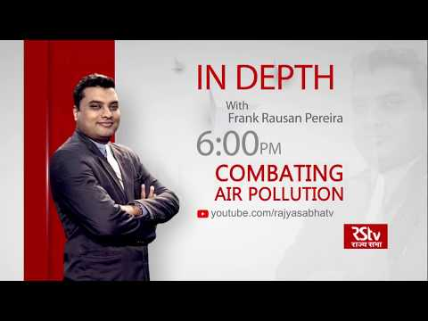 Teaser - In Depth: Combating Air Pollution | 6 pm