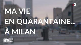 Envoyé spécial. Ma vie en quarantaine... à Milan - Jeudi 12 mars 2020 (France 2)
