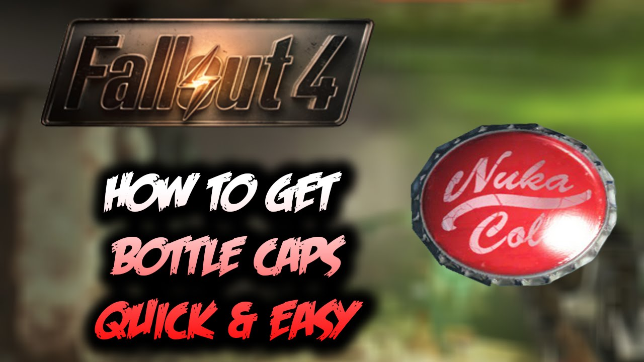 fallout 4 how to get lots of bottle caps quick and fast also super