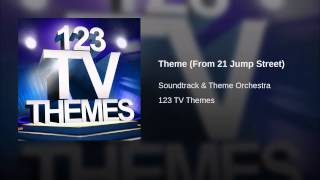 Theme (From 21 Jump Street)