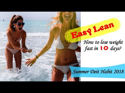 How to lose weight fast in 10 days? /Summer Deit Habit  2018 / Easy Lean