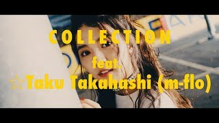東京パフォーマンスドール 『Collection feat. ☆Taku Takahashi (m-flo)』-Music Video-