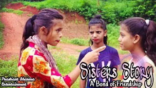 Sisters Story- A Bond Of Friendship| Cute Story| Heart Touching Story | Prashant Sharma