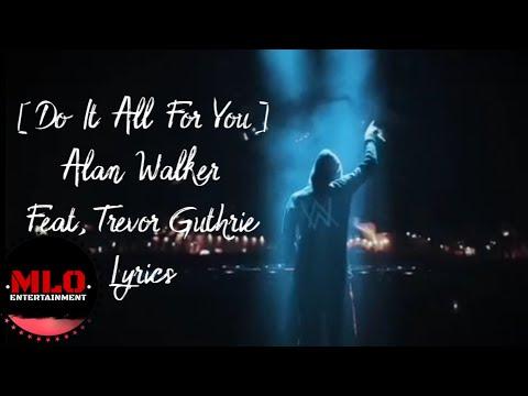alan-walker---do-it-all-for-you-feat,-trevor-guthrie-(lyrics)