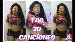 TAG DE LAS 20 CANCIONES / Kimberly cifuentes