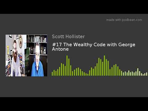 #17 The Wealthy Code with George Antone
