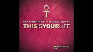 Max Farenthide vs Richard Oliver- This is your life (Radio edit)