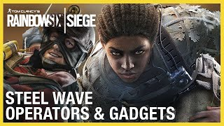 Rainbow Six Siege: Steel Wave Operators Gameplay Gadgets and Starter Tips | Ubisoft [NA]