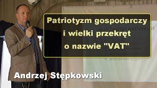 """Patriotyzm gospodarczy i wielki przekręt o nazwie """"VAT"""" - Andrzej Stępkowski"""