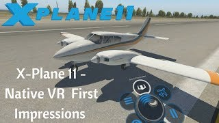 X Plane 11 -  Native VR Support -  First Impressions