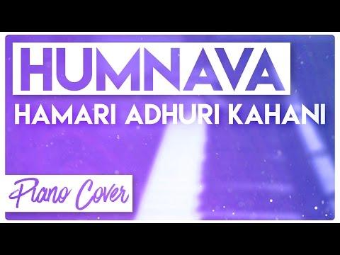 Humnava - Hamari Adhuri Kahani | Piano Cover | Neil Bhatt