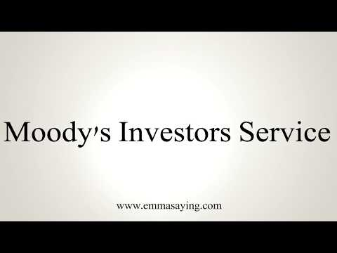 How To Pronounce Moody's Investors Service