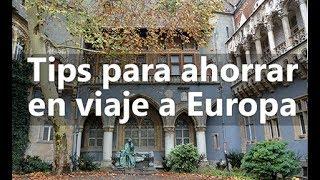 Tips para ahorrar en viaje a Europa
