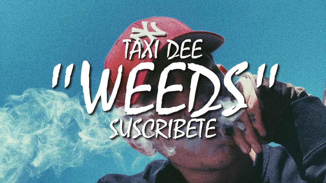 """Taxi Dee """"Weeds"""" Beat"""