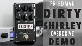 Friedman Dirty Shirley Overdrive Pedal Demo By David Beebee