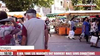 À Aix, tous les marchés ont rouvert mais sous conditions