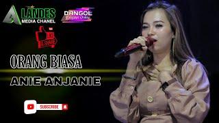 Download ORANG BIASA - ANIE ANJANIE