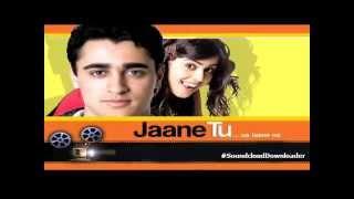 Kabhi Kabhi Aditi Zindagi | Jaane Tu Ya Jaane Na