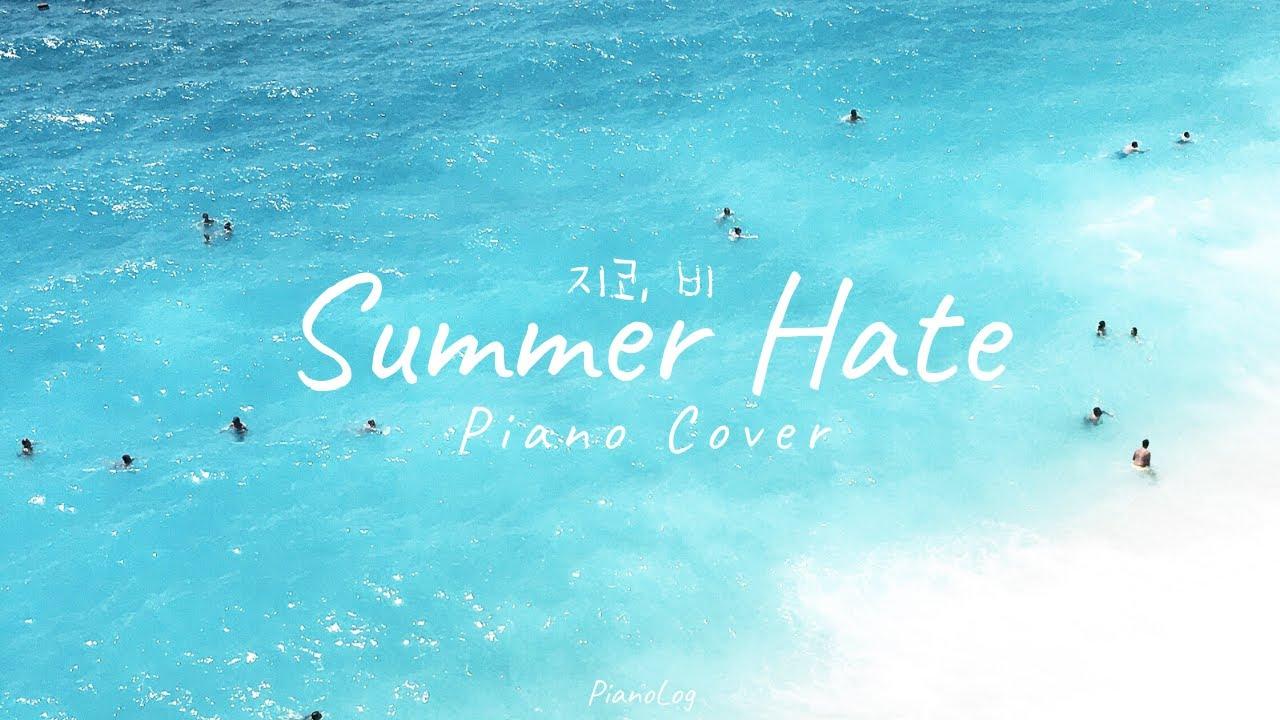 """지코 (ZICO), """"Summer Hate"""" (Feat. 비) - Piano Cover"""