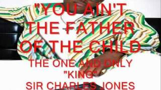 "SIR CHARLES JONES NEW SINGLE ""YOU AIN"