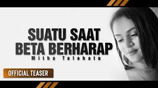 Video Mitha Talahatu - SUATU SAAT BETA BERHARAP (Official Audio Sample) download MP3, 3GP, MP4, WEBM, AVI, FLV Maret 2018