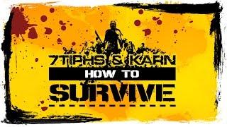 HOW TO SURVIVE [7Tiphs & Karn] - #1 - Первые уроки