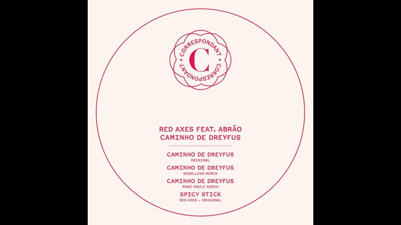 Red Axes Feat Abro Caminho De Dreyfus Marc Houle Remix Wiring Diagram Correspondant Records 2013