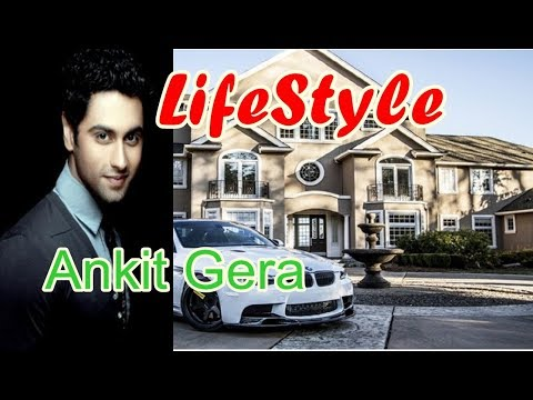 Ankit Gera Real Lifestyle, Net Worth,Girlfriend, Salary, Houses, Cars,  Education, Bio And Family