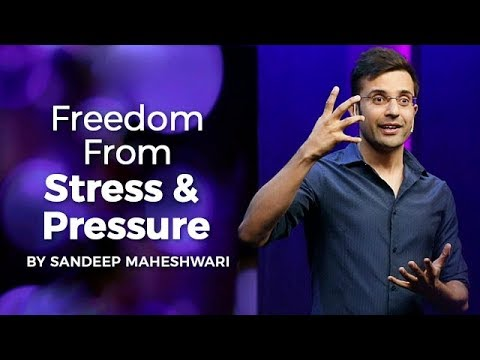 Freedom From Stress & Pressure - By Sandeep Maheshwari I Hindi